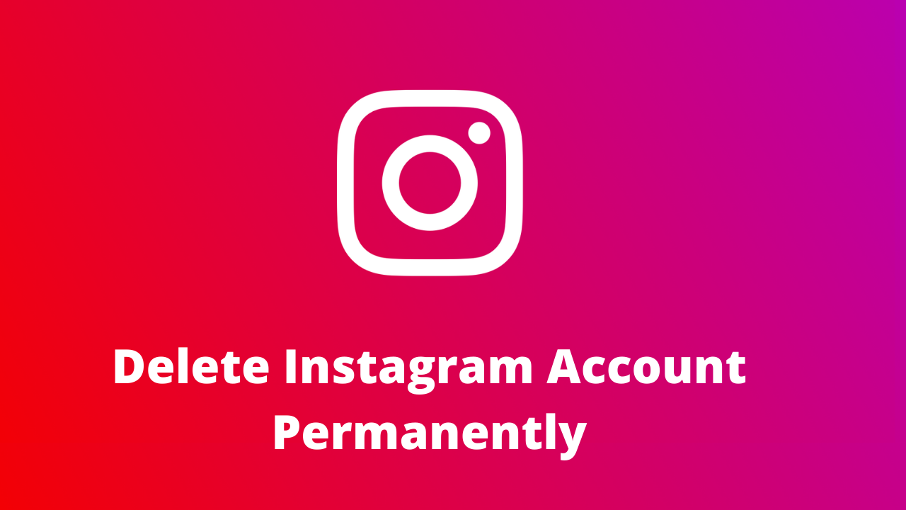 Delete Instagram Account Permanently