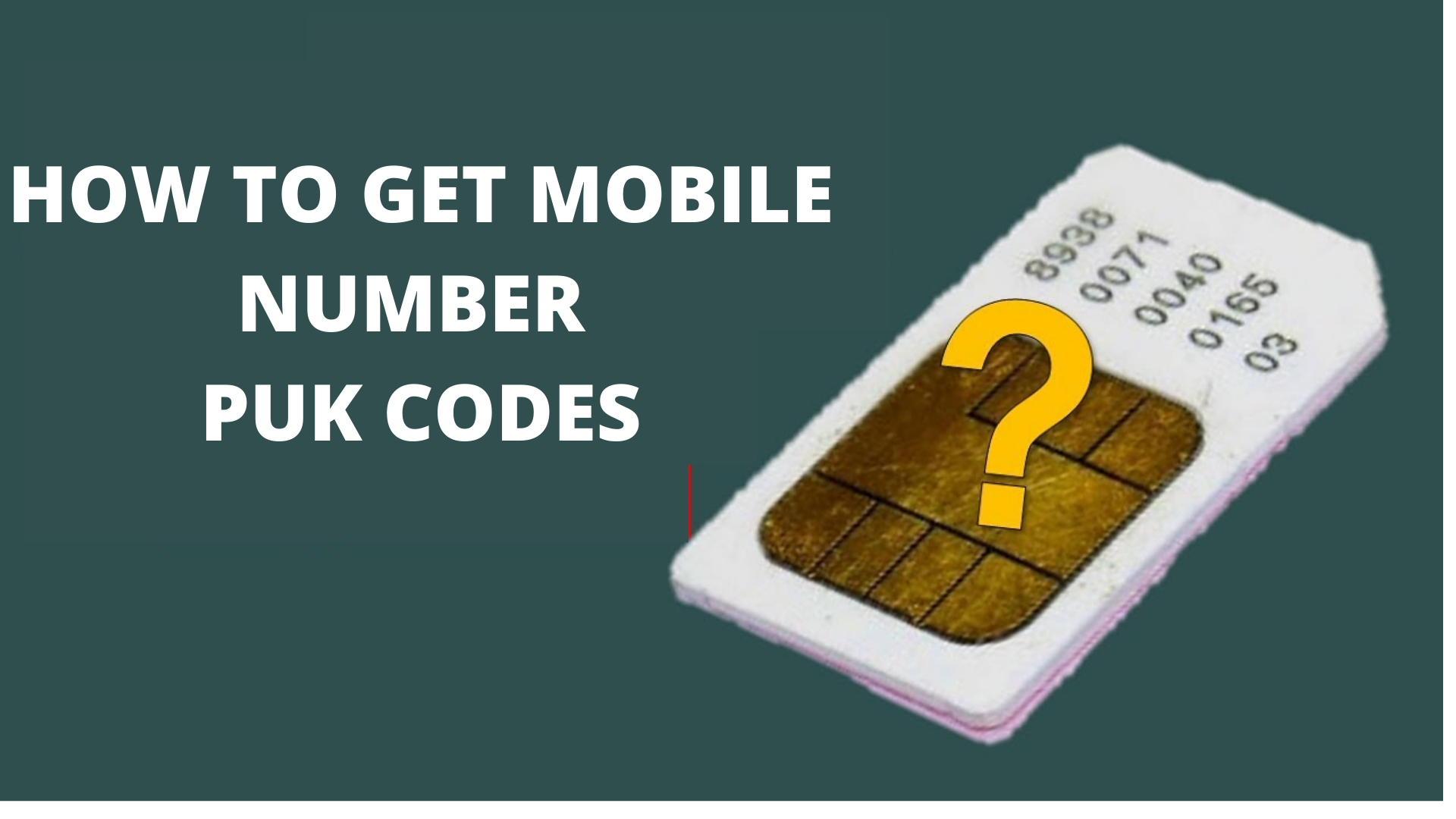 How to get mobile numbe puk codes