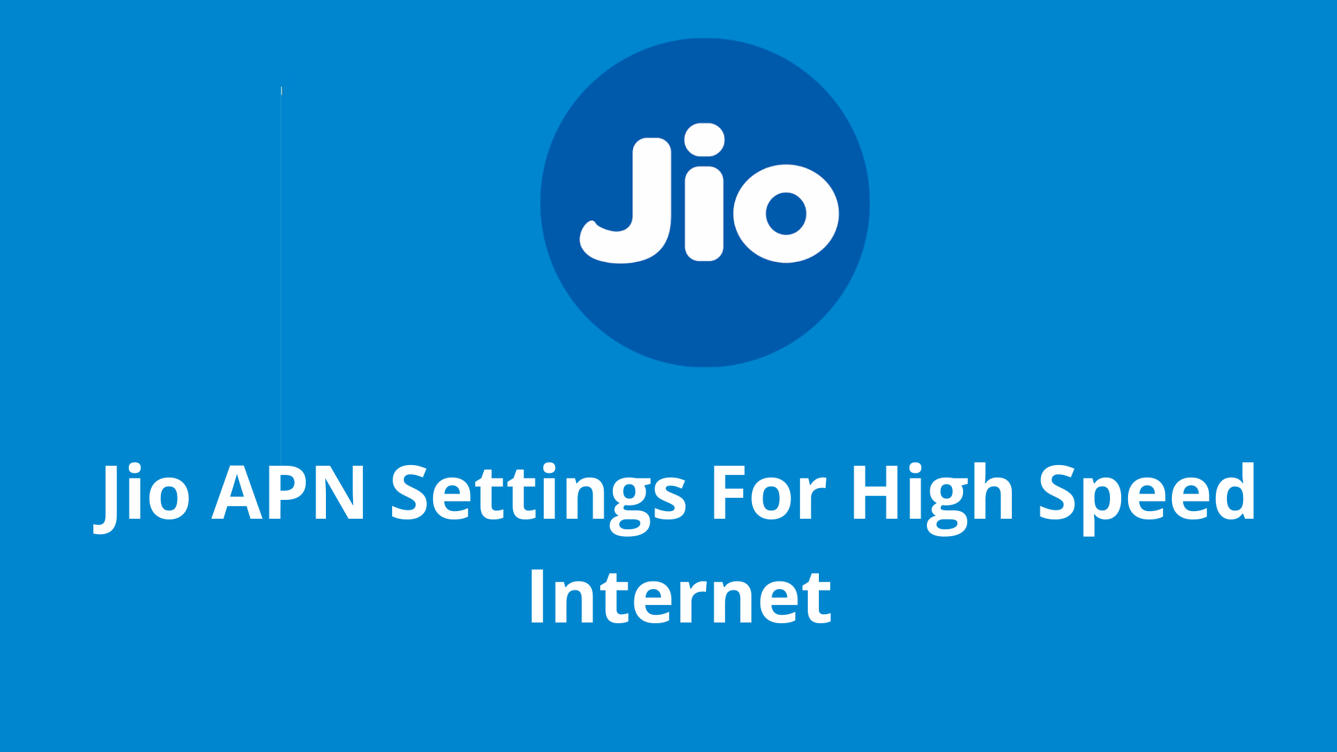 Jio APN Settings For High Speed Internet