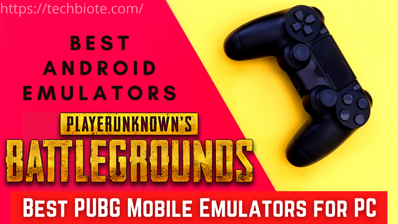 Best PUBG Mobile Emulators for PC