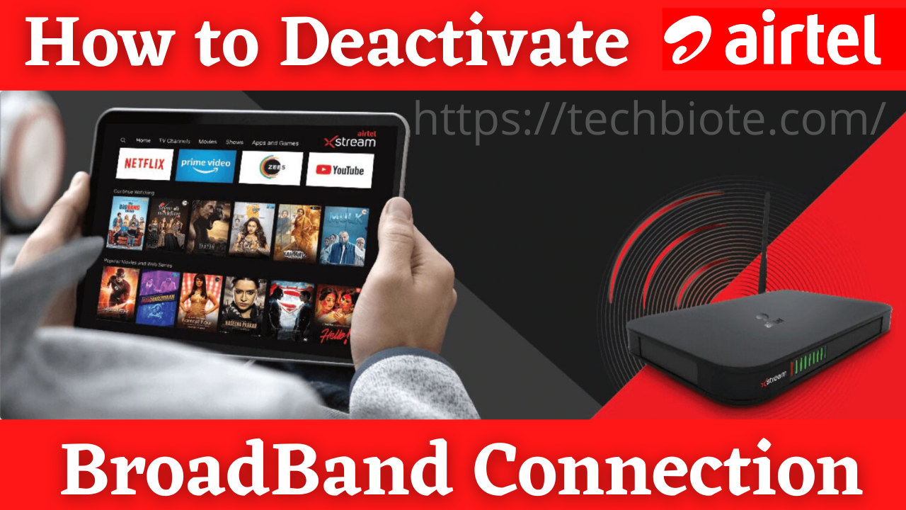 How to Deactivate Airtel Broadband Connection