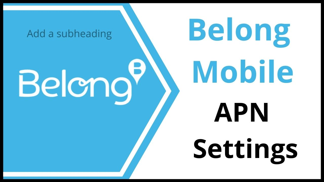 Belong Mobile 4G LTE APN Settings