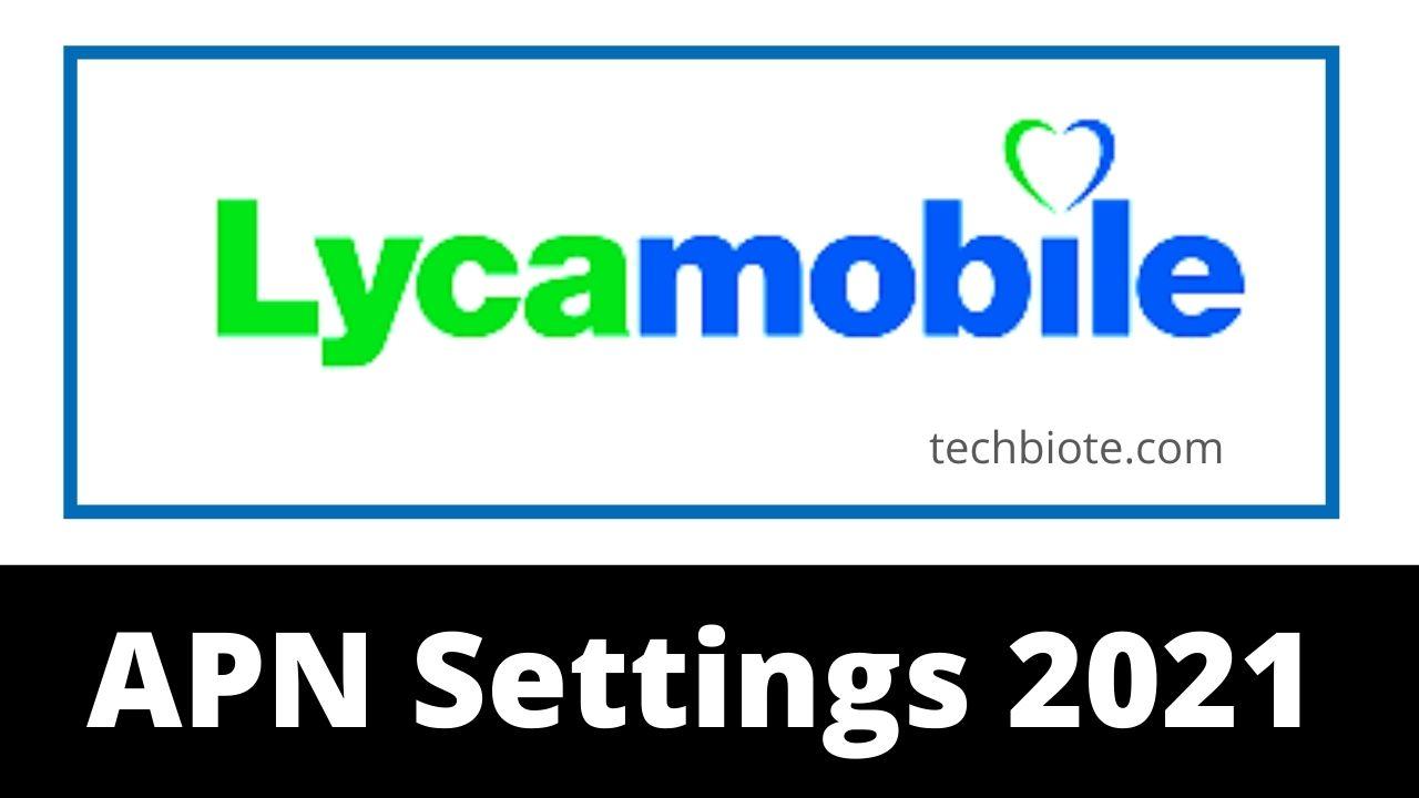 Lycamobile APN Settings