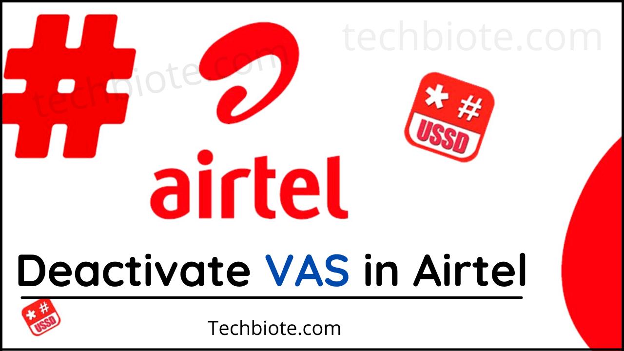 How to Deactivate VAS in Airtel