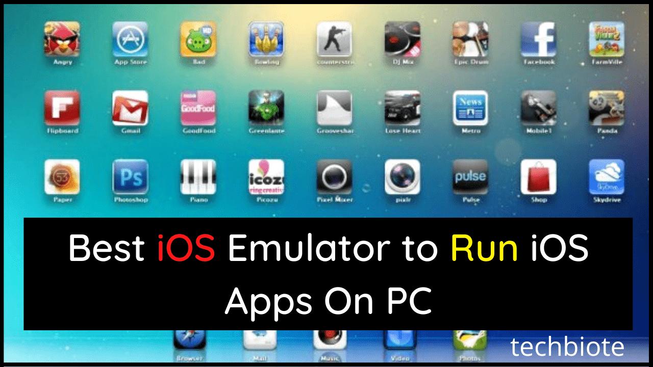 Best iOS Emulator to Run iOS Apps On PC